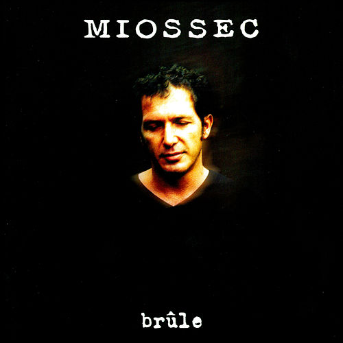 Brûle by Miossec