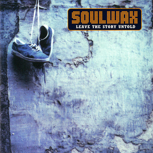 Leave The Story Untold by Soulwax