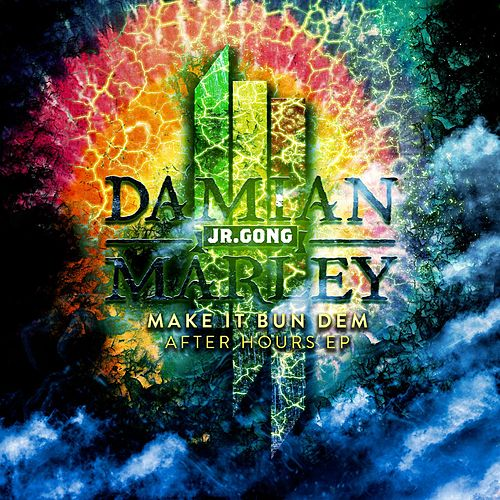 Make It Bun Dem After Hours EP by Damian Marley