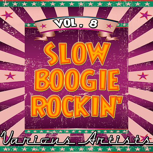 Slow Boogie Rockin' vol. 8 by Various Artists