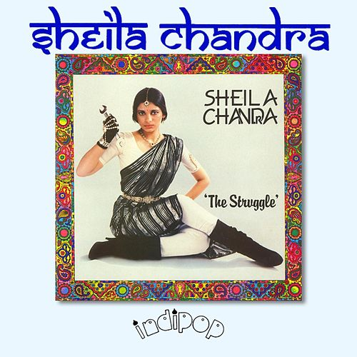The Struggle by Sheila Chandra