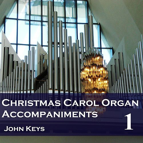 Christmas Carols, Vol. 1 (Organ Accompaniments) by John Keys