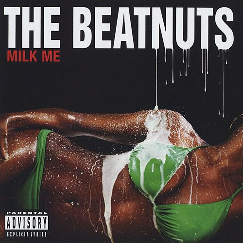 Milk Me de The Beatnuts
