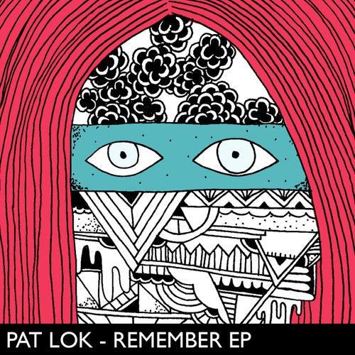 Pat Lok - Remember EP by Pat Lok