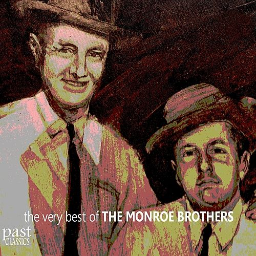 The Very Best of the Monroe Brothers by The Monroe Brothers