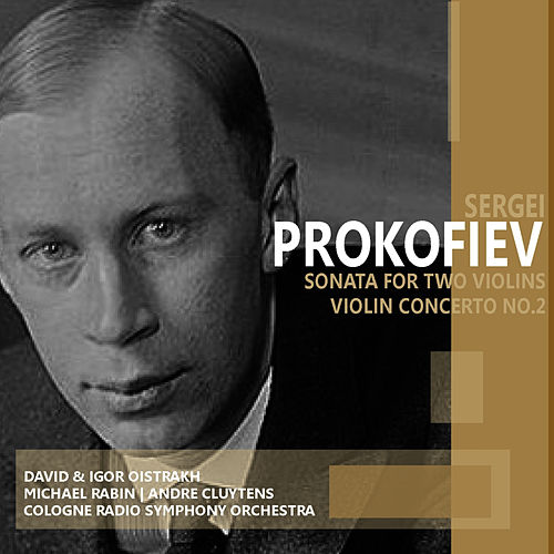Prokofiev: Sonata for Two Violins & Violin Concerto No. 2 by Cologne Radio Symphony Orchestra