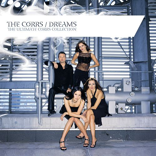 Dreams - The Ultimate Corrs Collection (Standard CD Version) by The Corrs