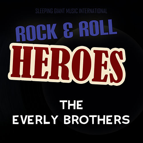 Rock 'n' Roll Heroes ... The Everly Brothers by The Everly Brothers