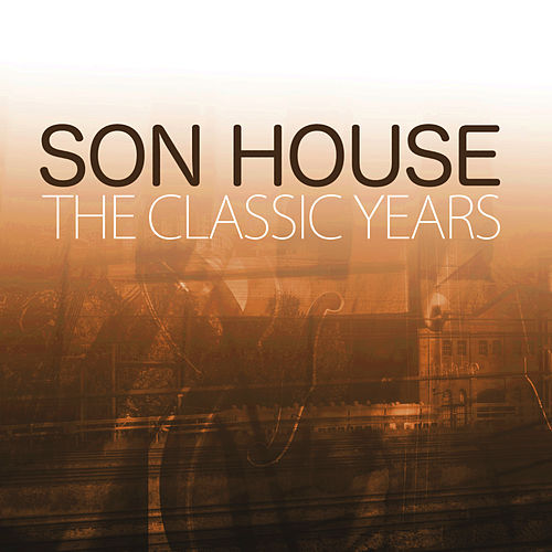 The Classic Years de Son House