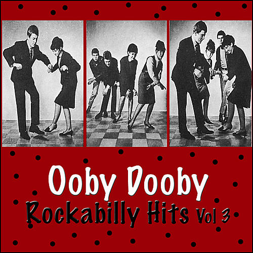 Ooby Dooby Rockabilly Hits, Vol. 3 by Various Artists