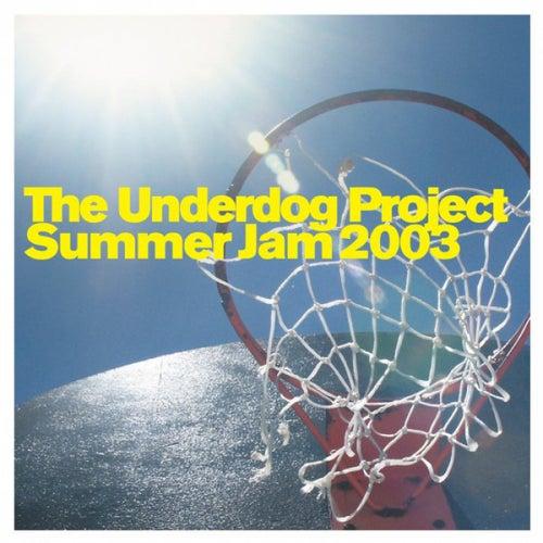 Summer Jam 2003 von The Underdog Project