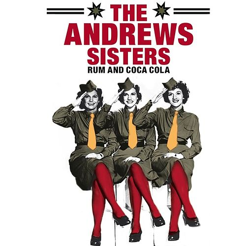 The Andrew Sisters: Rum and Coca Cola by The Andrews Sisters