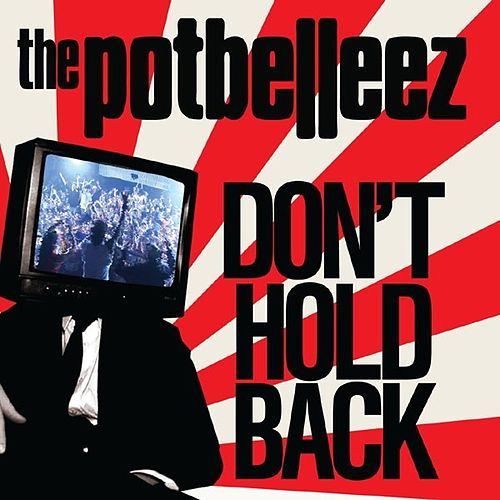 Don't Hold Back von The Potbelleez