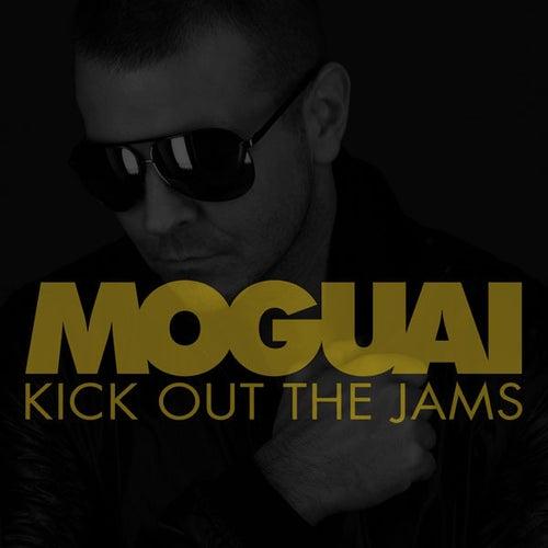 Kick Out the Jams von Moguai