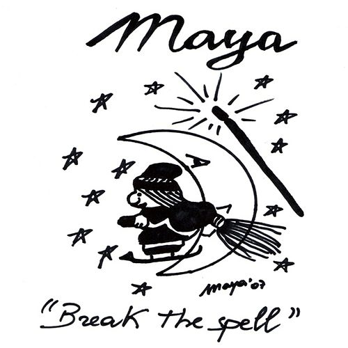 Break the Spell von Maya