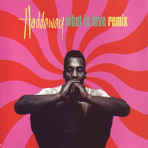 What is Love - Remix by Haddaway