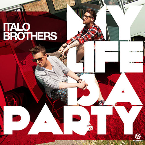 My Life Is a Party von ItaloBrothers