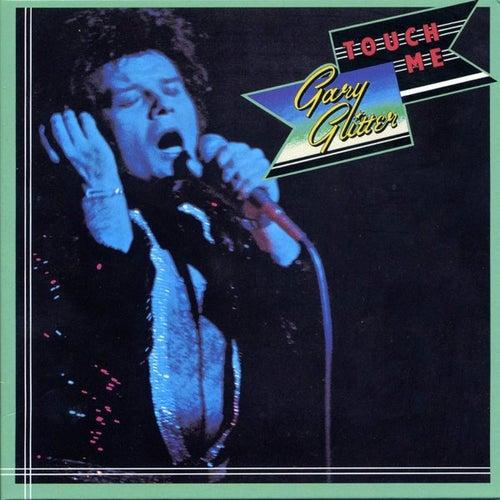 Touch Me von Gary Glitter