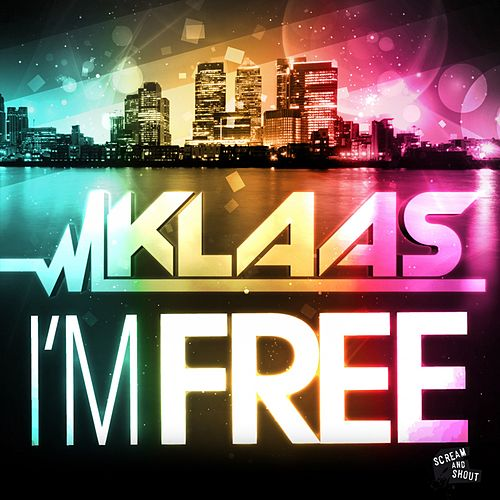 I'm Free by Klaas