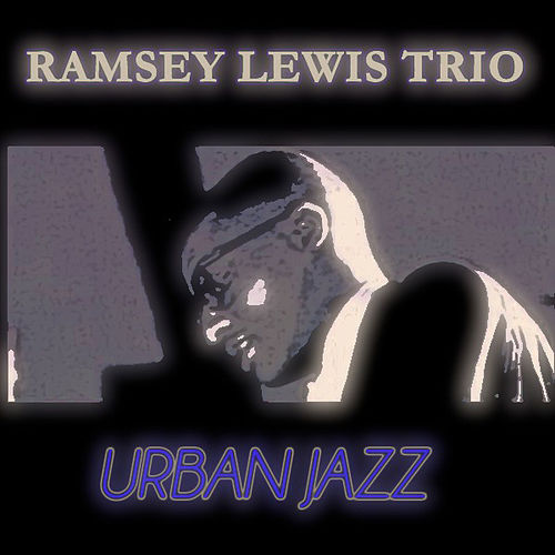 Urban Jazz by Ramsey Lewis