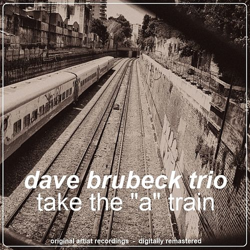Take the 'A' Train by Dave Brubeck