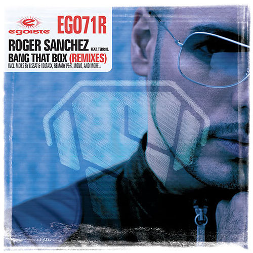 Bang That Box ( Remixes) von Roger Sanchez