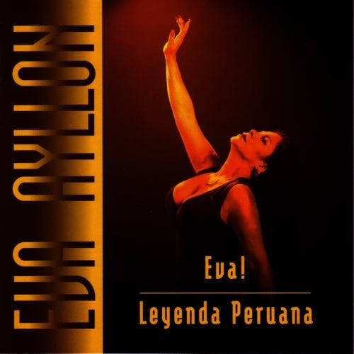 Eva! Leyenda Peruana by Eva Ayllón