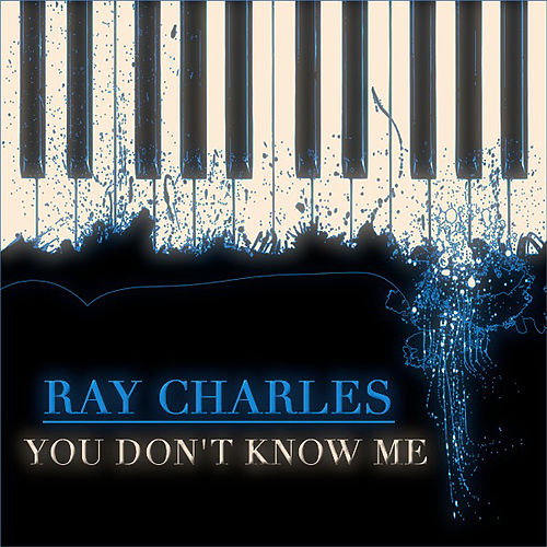 You Don't Know Me (40 Original Songs) de Ray Charles