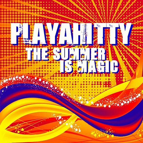 The Summer Is Magic von Playahitty