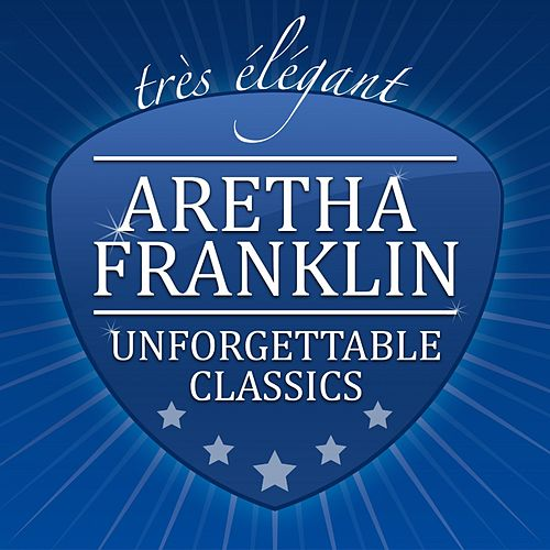 Unforgettable Classics by Aretha Franklin