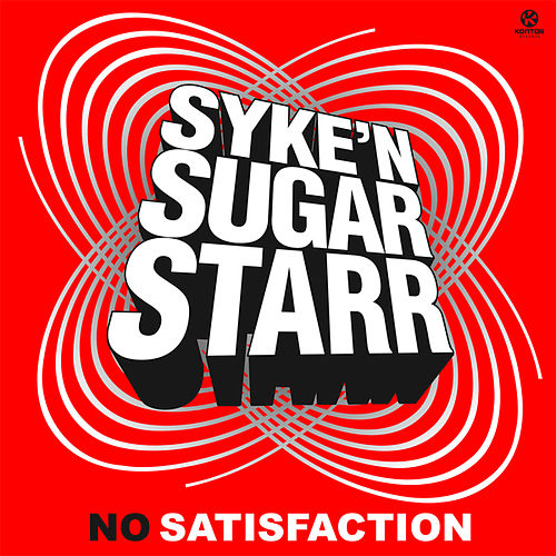 No Satisfaction by Syke'n'Sugarstarr