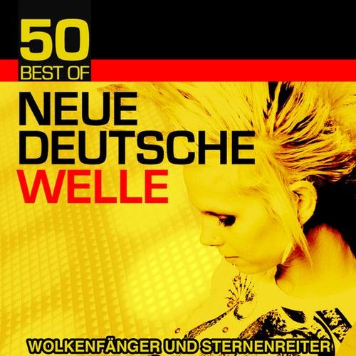 50 Best of Neue Deutsche Welle von Wolkenfänger und Sternenreiter