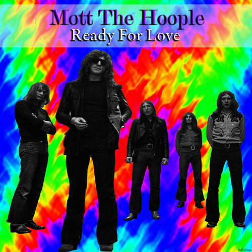 Ready for Love von Mott the Hoople