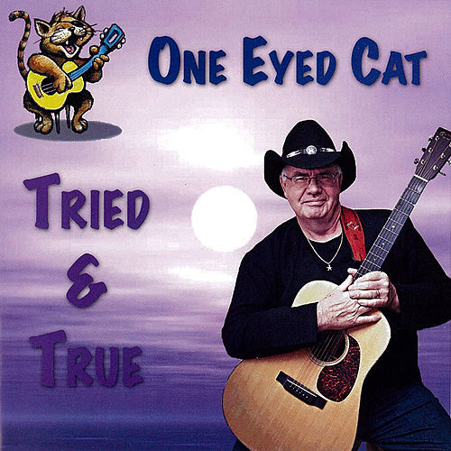 Tried & True von One Eyed Cat