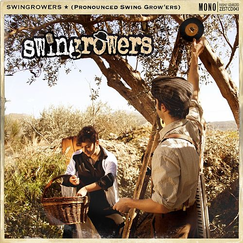 Swingrowers (Pronounced Swing Grow'ers) von Swingrowers