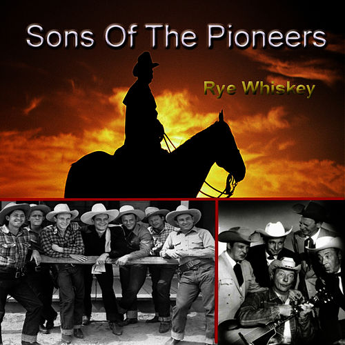 Rye Whiskey by The Sons of the Pioneers