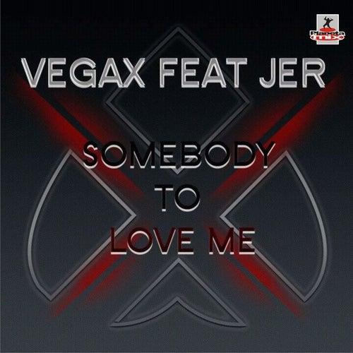 Somebody to Love Me de Vegax