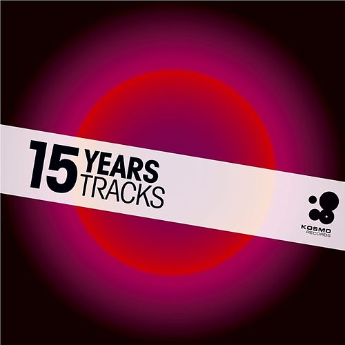15 Years 15 Tracks (15 years of Kosmo Records) de Various Artists