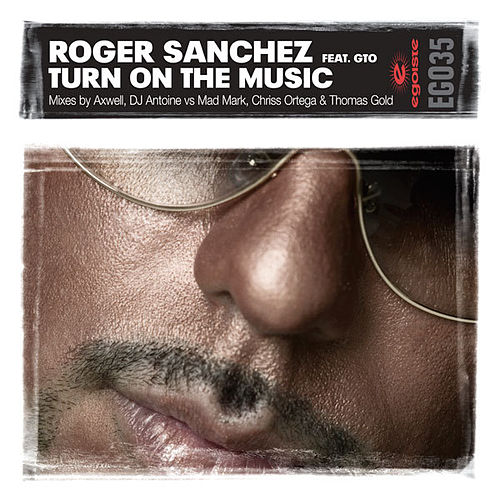 Turn On The Music von Roger Sanchez