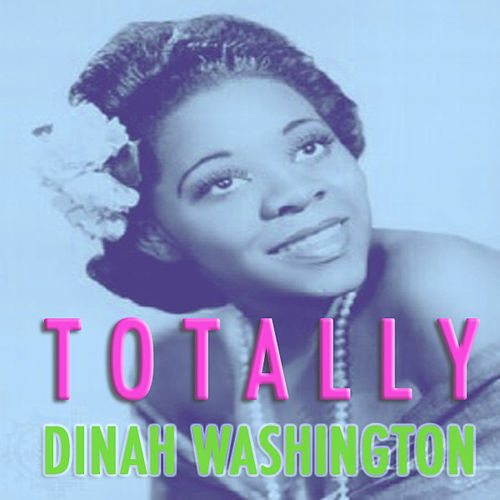 Totally Dinah Washington de Dinah Washington