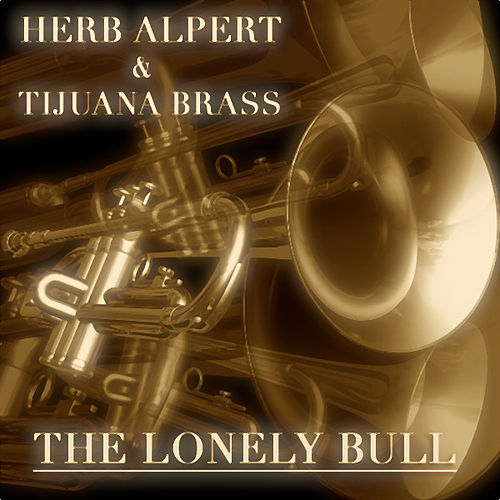 The Lonely Bull (Original Album) von Herb Alpert