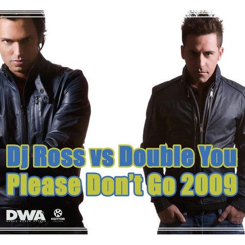 Please Don't Go 2009 von DJ Ross