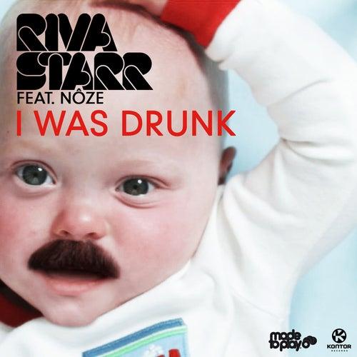 I Was Drunk von Riva Starr