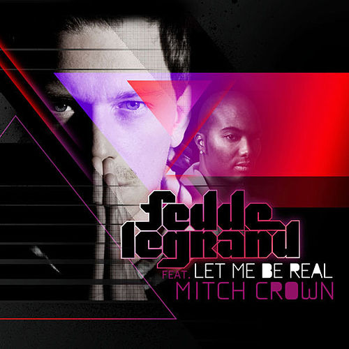 Let Me Be Real von Fedde Le Grand