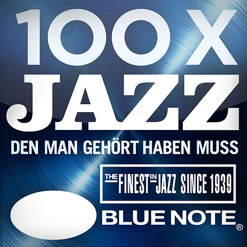100 x Jazz, den man gehört haben muß von Various Artists