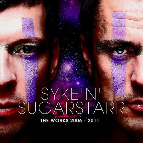 Syke'n'Sugarstarr - The Works 2006 - 2011 von Various Artists