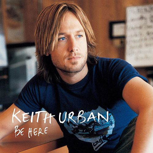 Be Here von Keith Urban