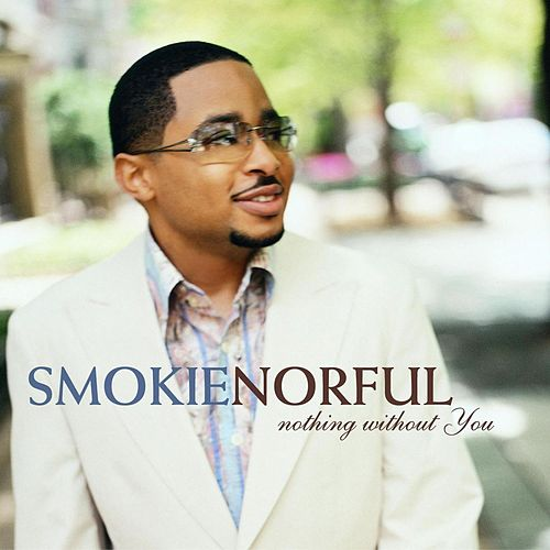 Nothing Without You de Smokie Norful