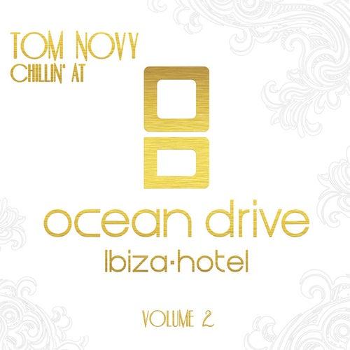 Tom Novy - Chillin' At Ocean Drive Ibiza Hotel Vol. 2 von Various Artists