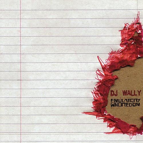 Emulatory Whoredom de DJ Wally